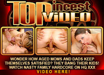 Visit TopIncestVideo.com – your best source for real nasty family fucking on pics and video. No bullshit – only real classy XXX incest action!